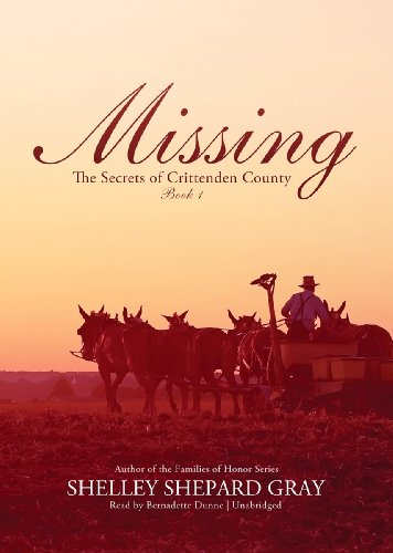 Missing: Library Edition (Secrets of Crittenden County, Book 1): Shelley Shepard Gray