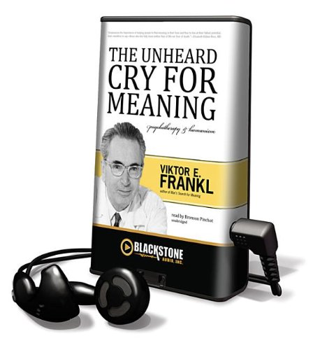 The Unheard Cry for Meaning: Psychotherapy and Humanism (Playaway Adult Nonfiction) (9781455118441) by Viktor E. Frankl