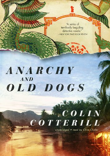 Anarchy and Old Dogs: Cotterill, Colin