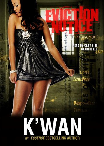 Eviction Notice: A Hood Rat Novel (Hood Rat Novels, Book 5)(Library Edition) (1455119652) by K'wan