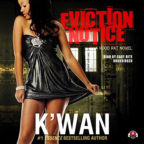 Eviction Notice (Hood Rat Novels, Book 5) (1455119679) by K'wan