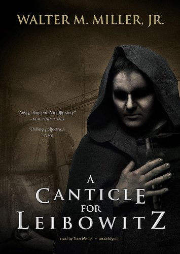 A Canticle for Leibowitz: Miller, Walter M., Jr.