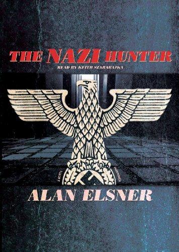 The Nazi Hunter - A Novel: Alan Elsner