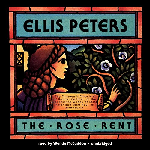 The Rose Rent (Brother Cadfael Mystery, Book 13) (Chronicles of Brother Cadfael): Ellis Peters