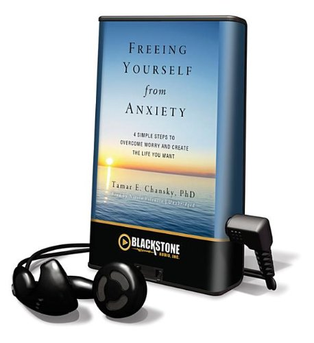 Freeing Yourself from Anxiety (Playaway Adult Nonfiction) (1455121460) by Chansky, Tamar E.; Chansky, Tamar E.