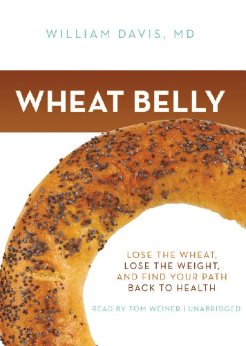 9781455121939: Wheat Belly: Lose the Wheat, Lose the Weight, and Find Your Path Back to Health