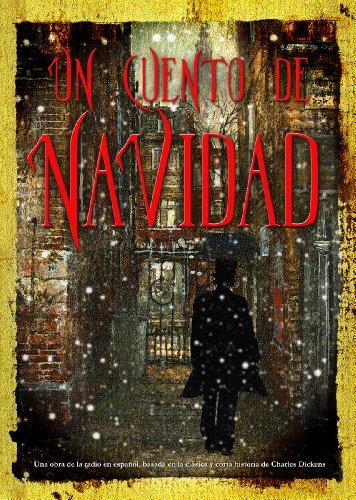 9781455123865: Un Cuento de Navidad: Una obra de la radio en espanol, basada en la clasica y corta historia de Charles Dickens (Audio Theater Dramatization)(SPANISH Language Edition) (Spanish Edition)