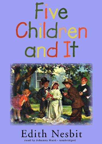 Five Children and It -: E. Nesbit