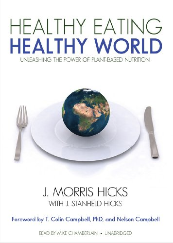 9781455125302: Healthy Eating, Healthy World: Unleashing the Power of Plant-Based Nutrition