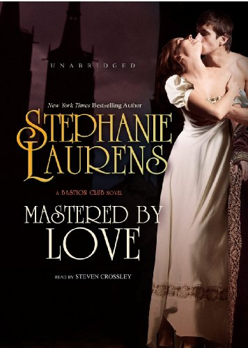 Mastered by Love (Bastion Club Novels, Book 8) (The Bastion Club) (1455125709) by Stephanie Laurens