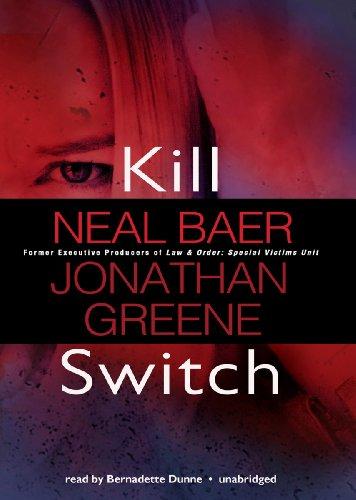 Kill Switch: Co-Founder Global Media Center for Social Impact Neal Baer, Jonathan Greene