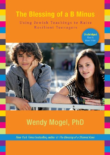 9781455126521: The Blessing of a B Minus: Using Jewish Teachings to Raise Resilient Teenagers