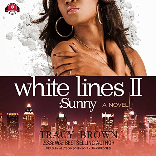 White Lines II - Sunny; A Novel: Tracy Brown