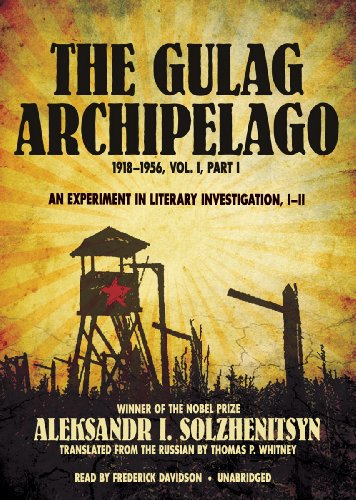 9781455127603: The Gulag Archipelago, VOLUME 1: An Experiment in Literary Investigation, Section I-II