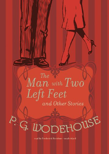 The Man With Two Left Feet and Other Stories: P. G. Wodehouse