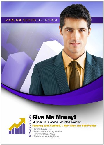 Give Me Money! Millionaire Success Secrets Revealed (Made for Success Collection): Made for Success