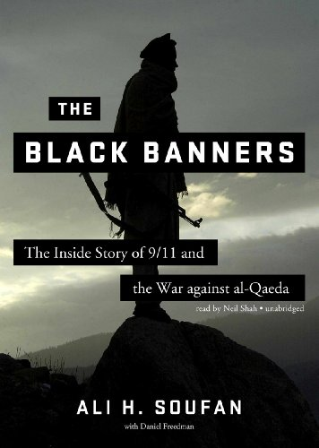The Black Banners - The Inside Story of 9/11 and the War against al-Qaeda: Ali H. Soufan