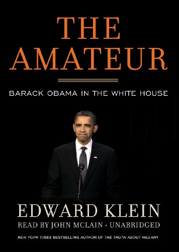 9781455134755: The Amateur: Barack Obama in the White House