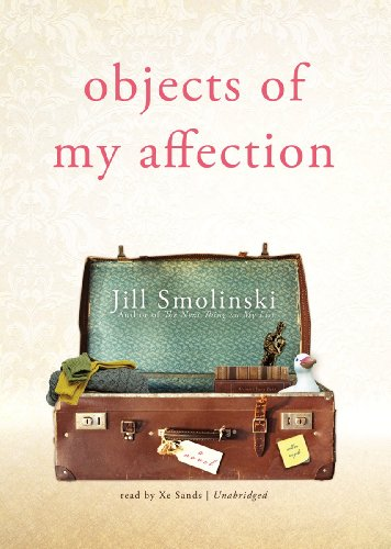 9781455134847: Objects of My Affection