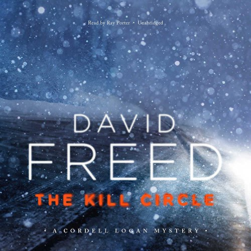The Kill Circle (Cordell Logan Mysteries, Book 6): David Freed