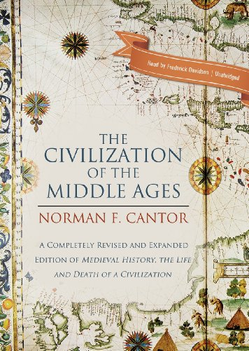The Civilization of the Middle Ages - A Completely Revised and Expanded Edition of Medieval History...
