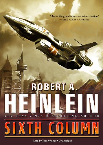 Sixth Column [With Earbuds] (Playaway Adult Fiction) (1455152773) by Heinlein, Robert A.