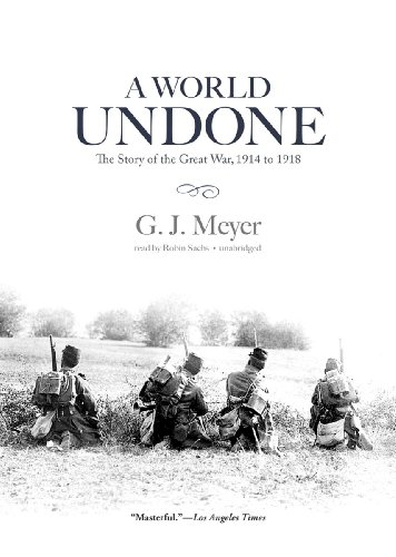 9781455153602: A World Undone: The Story of the Great War, 1914 to 1918 (Library Edition)