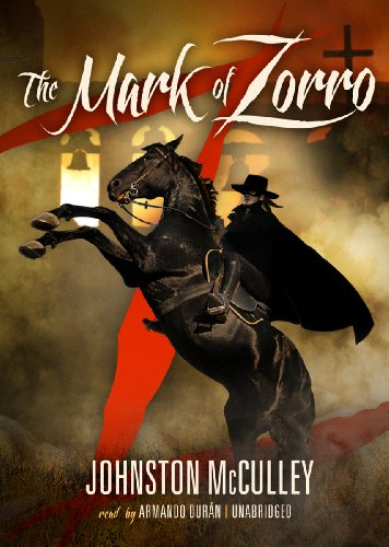 The Mark of Zorro -: Johnston McCulley