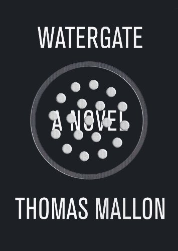 Watergate: A Novel: Thomas Mallon
