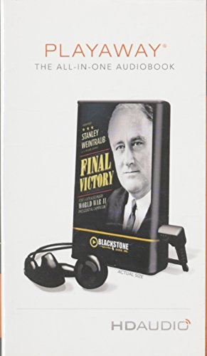 9781455157419: Final Victory: FDR's Remarkable World War II Presidential Campaign: Library Edition
