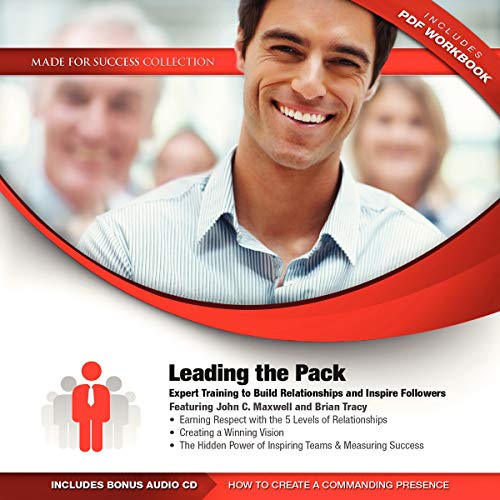 Leading the Pack - Expert Training to Build Relationships and Inspire Followers: Made for Success