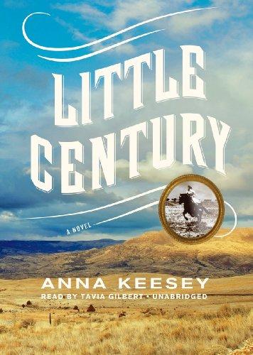 Little Century: A Novel: Anna Keesey