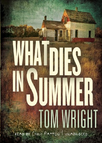 What Dies in Summer: Tom Wright
