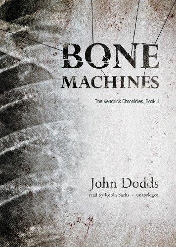 9781455160112: Bone Machines (Kendrick Chronicles, Book 1)