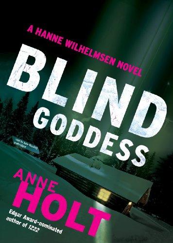 Blind Goddess - A Hanne Wilhelmsen Novel: Anne Holt