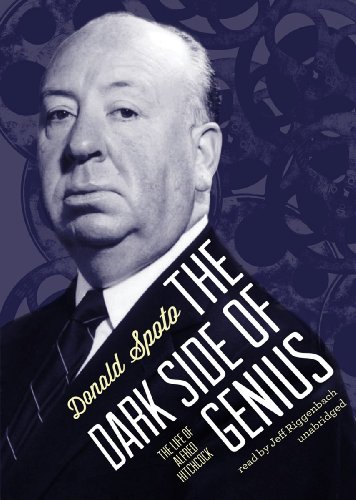 The Dark Side of Genius: The Life of Alfred Hitchcock: Donald Spoto
