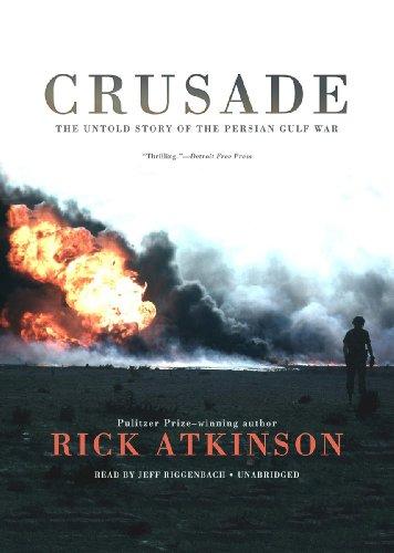 Crusade: The Untold Story of the Persian Gulf War: Rick Atkinson