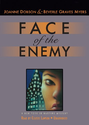 Face of the Enemy - A New York in Wartime Mystery: Beverle Graves Myers; Joanne Dobson