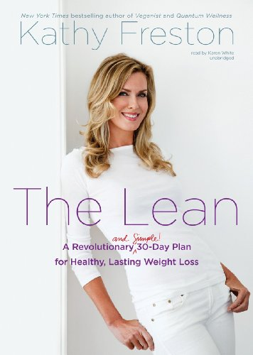 The Lean: A Revolutionary (and Simple!) 30-Day Plan for Healthy, Lasting Weight Loss: Kathy Freston