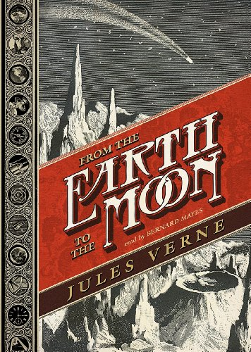 From the Earth to the Moon (Voyages: Jules Verne
