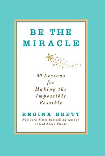 9781455500338: Be the Miracle: 50 Lessons for Making the Impossible Possible