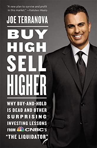 9781455500673: Buy High, Sell Higher: Why Buy-and-Hold Is Dead And Other Investing Lessons from CNBC's