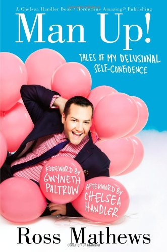 9781455501809: Man Up!: Tales of My Delusional Self-Confidence (A Chelsea Handler Book/Borderline Amazing Publishing)