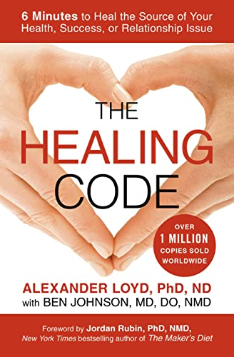 9781455502004: The Healing Code: 6 Minutes to Heal the Source of Your Health, Success, or Relationship Issue