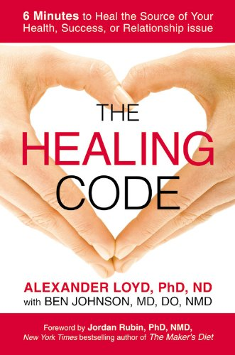 9781455502011: The Healing Code: 6 Minutes to Heal the Source of Your Health, Success, or Relationship Issue