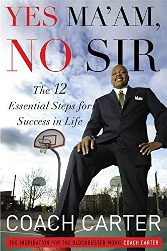 9781455502349: Yes Ma'am, No Sir: The 12 Essential Steps for Success in Life