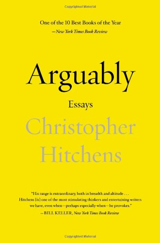 9781455502783: Arguably: Essays by Christopher Hitchens