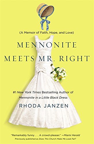 9781455502875: Mennonite Meets Mr. Right: A Memoir of Faith, Hope, and Love