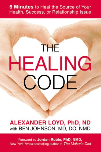 9781455502929: The Healing Code: 6 Minutes to Heal the Source of Your Health, Success, or Relationship Issue