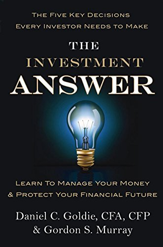 9781455503308: The Investment Answer: Learn to manage your money and protect your financial future